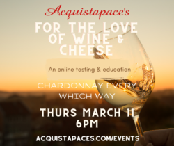 Acquistapace's For The Love of Wine & Cheese - Chardonnay Every Which Way - An online wine & cheese educational tasting